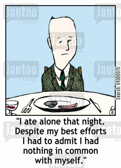 sharing cartoon humor: '...I had nothing in common with myself.'