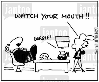 office romance cartoon humor: 'Watch your mouth.'