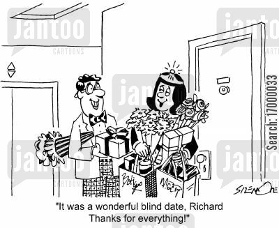 good impressions cartoon humor: 'It was a wonderful blind date,Richard. Thanks for everything!'