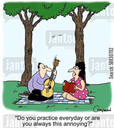 serenades cartoon humor: 'Do you practice everyday or are you always this annoying?'