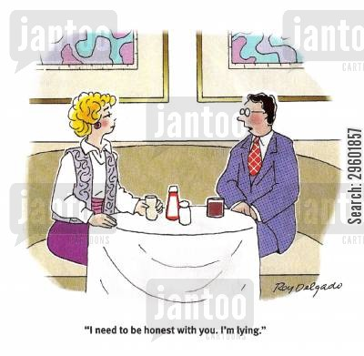 deceptive cartoon humor: 'I need to be honest with you. I'm lying.'