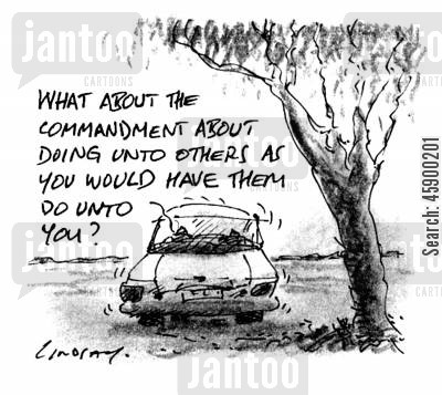 biblical reference cartoon humor: 'What about the commandment about doing unto others as you would have them do unto you?'