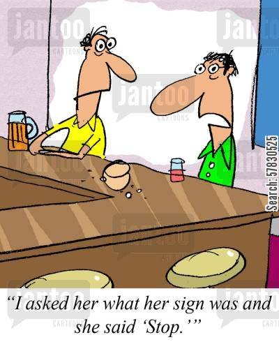 flirtations cartoon humor: 'I asked her what her sign was and she said, 'Stop.''