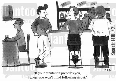 chat-up lines cartoon humor: If your reputation precedes you, I guess you won't mind following it out.