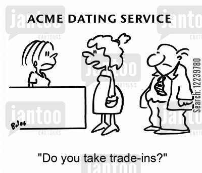 courted cartoon humor: ACME DATING SERVICE, 'Do you take trade-ins?'