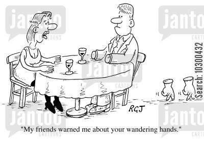 man and woman cartoon humor: My friends warned me about your wandering hands.