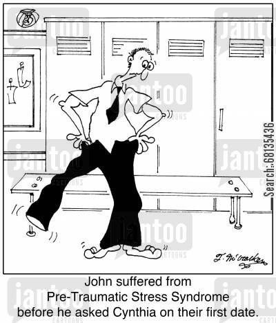 post traumatic stress cartoon humor: John suffered from Pre-Traumatic Stress Syndrome before he asked Cynthia on their first date.