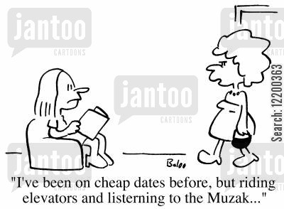 cheap date cartoon humor: I've been on cheap dates before, but riding elevators and listening to the Muzak..
