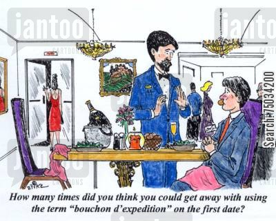 dating advice cartoon humor: 'How many times did you think you could get away with using the term 'bouchon d'expedition' on the first date?'