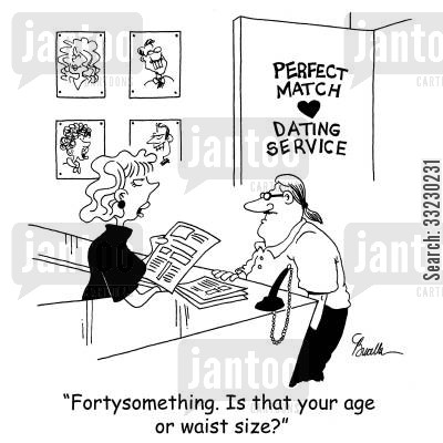 false ages cartoon humor: 'Fortysomething. Is that your age or waist size?'