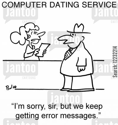 error message cartoon humor: 'I'm sorry, sir, but we keep getting error messages.'