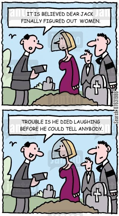 laughing cartoon humor: It is believed dear Jack finally figured out women. Trouble is, he died laughing before he could tell anybody.
