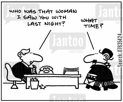 two timers cartoon humor: Who was that woman I saw you with last night? What time?