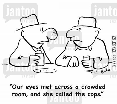 crowded room cartoon humor: 'Our eyes met across a crowded room, and she called the cops.'