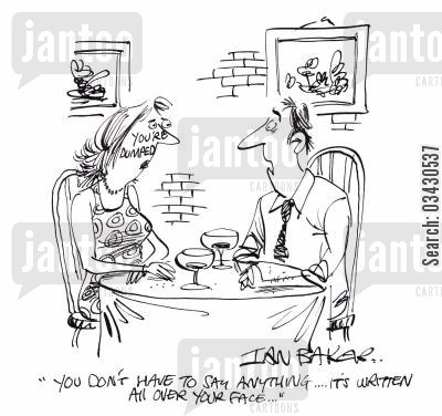 dumpers cartoon humor: 'You don't have to say anything...It's written all over your face...'