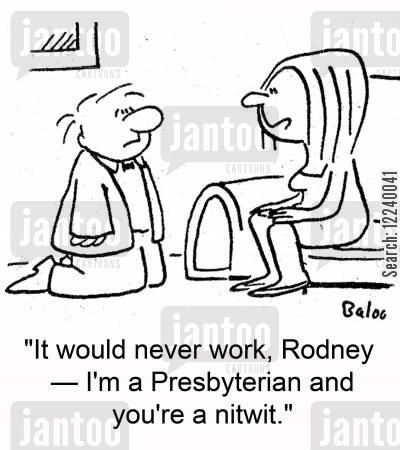 dumpers cartoon humor: 'It would never work, Rodney -- I'm a Presbyterian and you're a nitwit.'