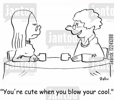 blow your cool cartoon humor: 'You're cute when you blow your cool.'