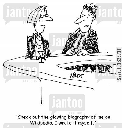 biographies cartoon humor: 'Check out the glowing biography of me on Wikipedia. I wrote it myself.'