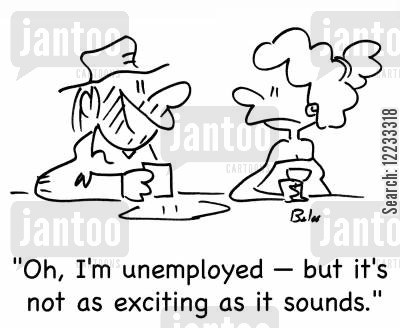 first meetings cartoon humor: 'Oh, I'm unemployed -- but it's not as exciting as it sounds.'