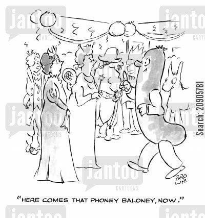 baloney cartoon humor: 'Here comes that phoney baloney now.'