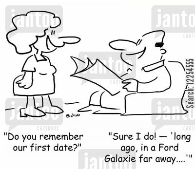 happy memories cartoon humor: 'Do you remember our first date?',  'Sure I do! -'long ago, in a Ford Galaxie far away....''