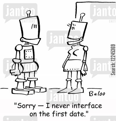 putting out cartoon humor: 'Sorry -- I never interface on the first date.'