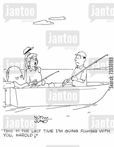 fishing expedition cartoon humor: 'This is the last time I'm going fishing with you, Harold!'