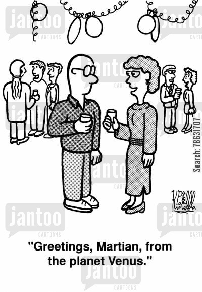 flirtations cartoon humor: 'Greetings, Martian, from the planet Venus.'