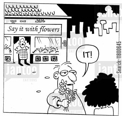 bluntness cartoon humor: Saying it with Flowers