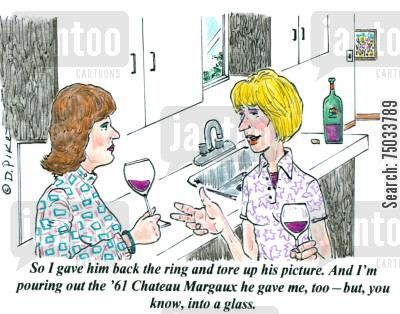 relationship breakdowns cartoon humor: 'So I gave him back the ring and tore up his picture. And I'm pouring out the '61 Chateau Margaux he gave me, too - but, you know, into a glass.'