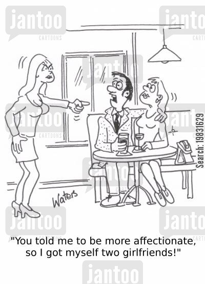 affectionate cartoon humor: 'You told me I should be more affectionate, so I got myself two girlfriends!'
