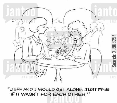 rocky relationship cartoon humor: 'Jeff and I would get on fine if it wasn't for each other.'