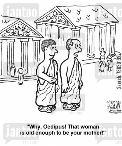 togas cartoon humor: 'Why, Oedipus! That woman is old enough to be your mother!'