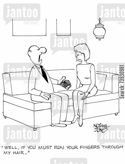 hair losses cartoon humor: 'Well, if you must run your fingers through my hair.'