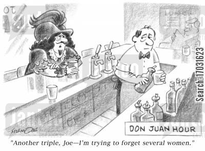 don juan cartoon humor: 'Another triple, Joe -I'm trying to forget several women.'