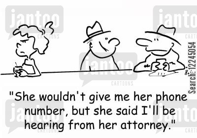 harrassment cartoon humor: 'She wouldn't give me her phone number, but she said I'll be hearing from her attorney.'