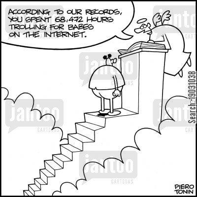 web cartoon humor: 'According to our records, you spent 68,472 hours trolling for babes on the internet.'