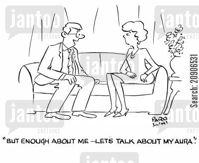 aura cartoon humor: 'But enough about me-let's talk about my aura.'