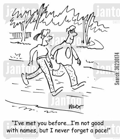 paces cartoon humor: 'I've met you before...I'm not good with names, but I never forget a pace!'