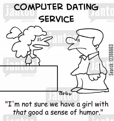 dating websites cartoon humor: COMPUTER DATING SERVICE, 'I'm not sure we have a girl with THAT good a sense of humor.'