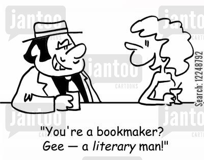 bookmaker cartoon humor: 'You're a bookmaker? Gee -- a literary man!'
