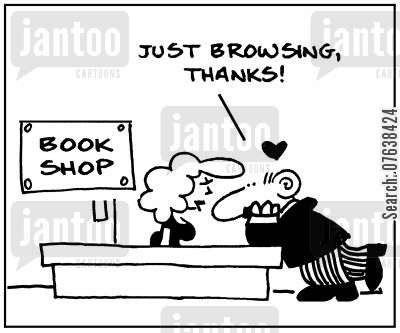 browsing cartoon humor: 'Book shop. Just browsing thanks.'
