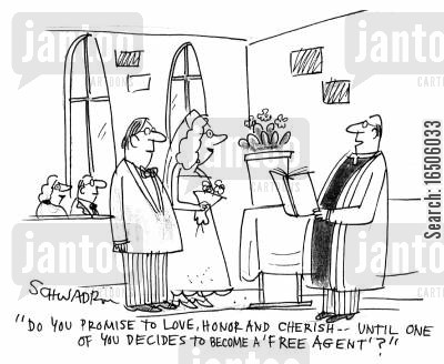 istitution cartoon humor: 'Do you promise to love,honor and cherish -- until one of you decides to become a 'free agent'?'