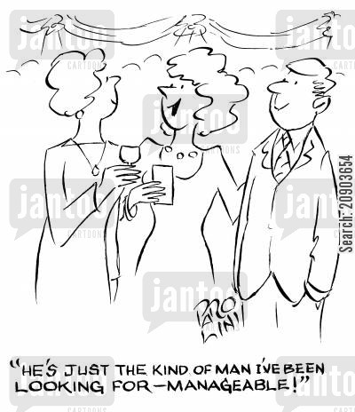 hooked up cartoon humor: 'He's just the kind of man I've been looking for - manageable!'