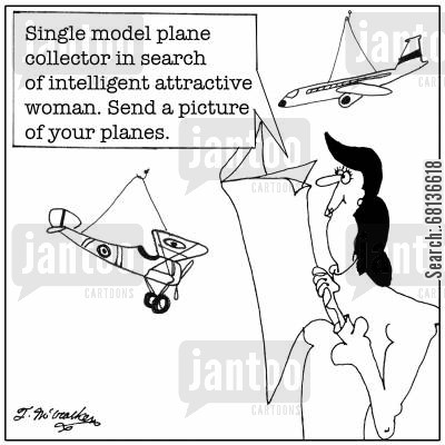 model plane cartoon humor: 'Single model plane collector in search of intelligent attractive woman. Send a picture of your planes.'