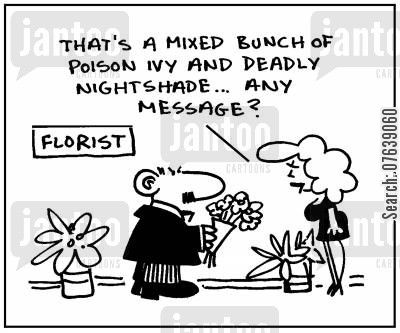 nightshade cartoon humor: 'That's a mixed bunch of poison ivy and deadly nightshade. Any message?'