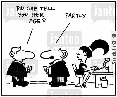 how cartoon humor: 'Did she tell you her age? Partly.'