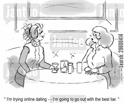 dating websites cartoon humor: 'I'm trying online dating, I'm trying to go out with the best liar.'