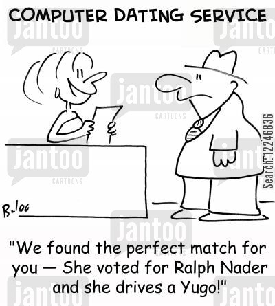 ralph nader cartoon humor: 'We found the perfect match for you -- She voted for Ralph Nader and she drives a Yugo!'