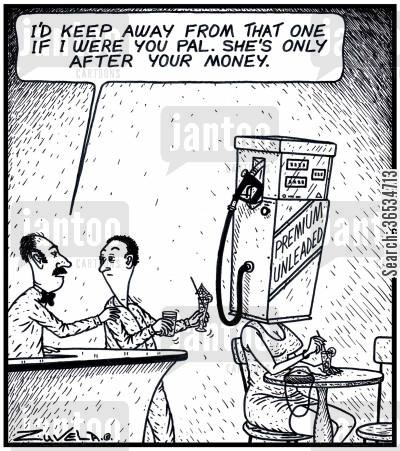 oil companies cartoon humor: Bartender: 'I'd keep away from that one if i were you Pal. She's only after your money.'